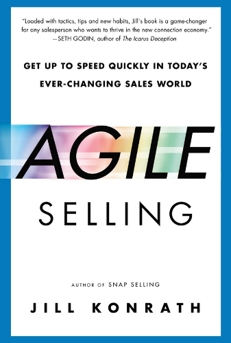 Agile Selling: Get Up to Speed Quickly in Today's Ever-Changing World